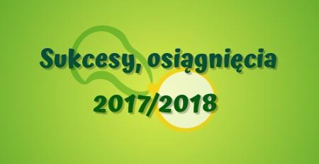 NAGRODY, WYRÓŻNIENIA I CERTYFIKATY 2017/2018