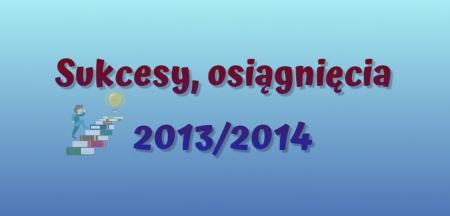 NAGRODY, WYRÓŻNIENIA I CERTYFIKATY 2013/2014