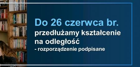 KSZTAŁCENIE NA ODLEGŁOŚĆ PRZEDŁUŻONE DO 26 CZERWCA